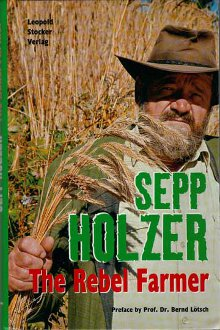 Sepp Holzer Rebel Farmer book