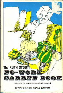 the ruth stout no-work garden book