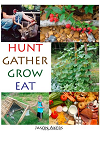 Hunt Gather Grow Eat