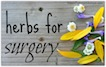 Herbs for Surgery